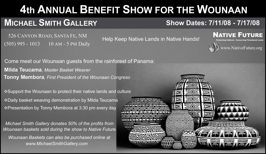 4th Annual Receptin & Fundraiser for the Wounaan Foundation hosted by Michael Smith Gallery and Native Future
